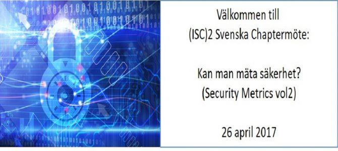 Nästa svenska (ISC)2 chaptermötet: Kan man mäta säkerhet?